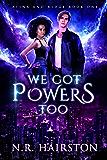 We Got Powers Too (Atina and Ridge Book 1)