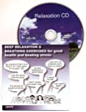 Deep Relaxation and Breathing Exercises for Good Health and Beating Stress