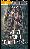 What Zombie Apocalypse?