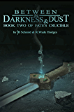 Between the Darkness & Dust (Fate's Crucible Book 2)