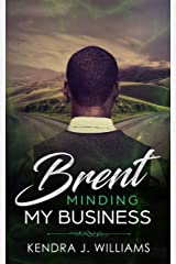 Brent: Minding My Business Kindle Edition