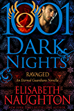 Ravaged: An Eternal Guardians Novella (1001 Dark Nights)