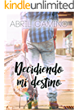 Decidiendo mi destino (Bilogía Destino nº 2) (Spanish Edition)