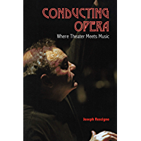 Conducting Opera: Where Theater Meets Music book cover