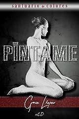Píntame (Santuario de colores nº 2) (Spanish Edition) Kindle Edition