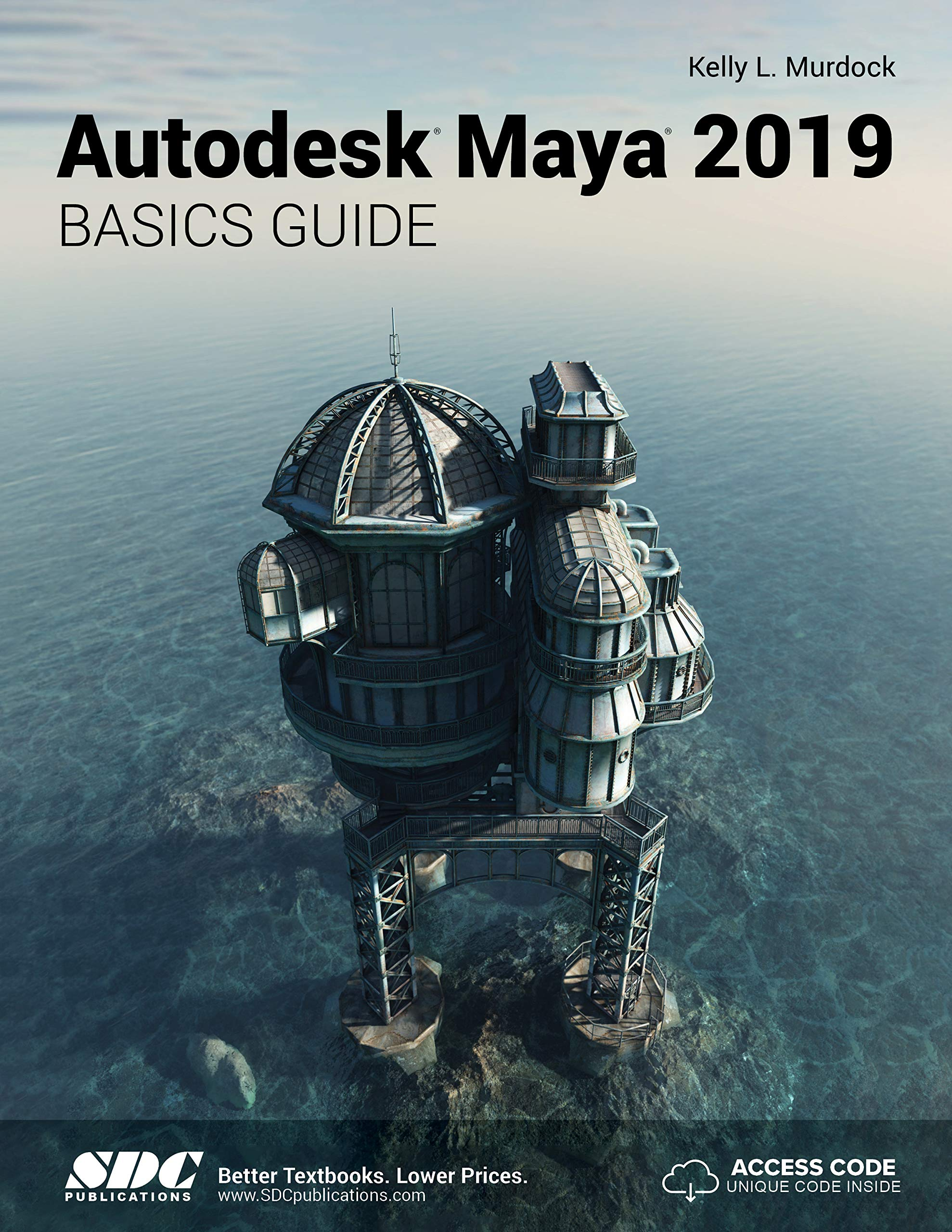Autodesk Maya 2019 Basics Guide: Kelly Murdock