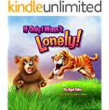"""""""IF ONLY I WASN'T LONELY"""" (Bedtimes Story  Fiction Children's Picture Book Book 3)"""