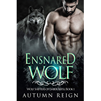 Ensnared Wolf: Wolf Shifters of Ember Abyss (Paranormal Shifter Romance Book 1)