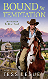 Bound for Temptation (A Frontiers of the Heart novel Book 3)