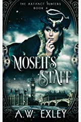Moseh's Staff (The Artifact Hunters Book 4) Kindle Edition