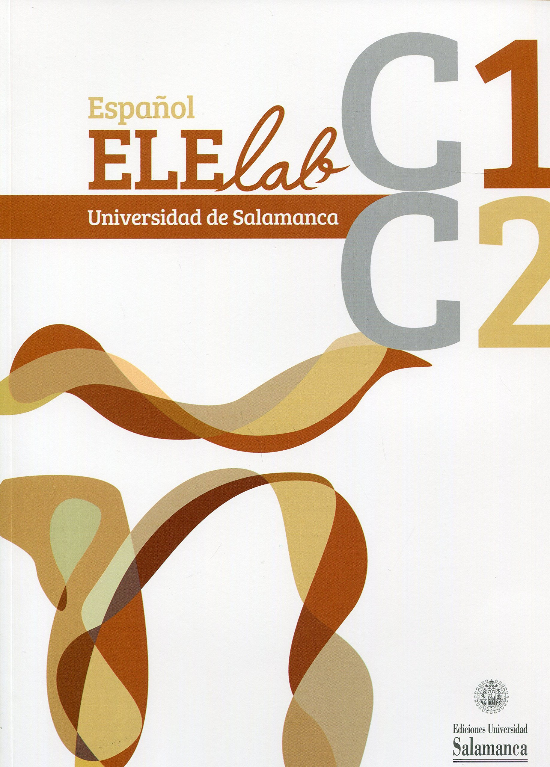 Español ELElab Universidad de Salamanca: C1 C2 0EX0014 ...
