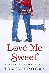 Love Me Sweet (A Bell Harbor Novel) Kindle Edition