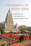 The Rebirth of Bodh Gaya: Buddhism and the Making