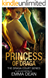 Princess of Draga: a Reverse Harem Space Fantasy (Draga Court Book 1)