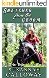 Mail Order Bride: Snatched from the Groom: A Clean & Wholesome Western Historical Romance (Mail Order Brides of Fort Condor Book 8)