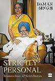 Strictly Personal: Gursharan and Manmohan