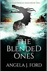 The Blended Ones (The Four Worlds Series Book 2) Kindle Edition