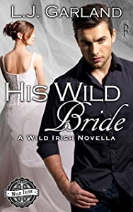 His Wild Bride: A Wild Irish/MacKay Destiny Crossover (Wild Irish Universe Book 2)