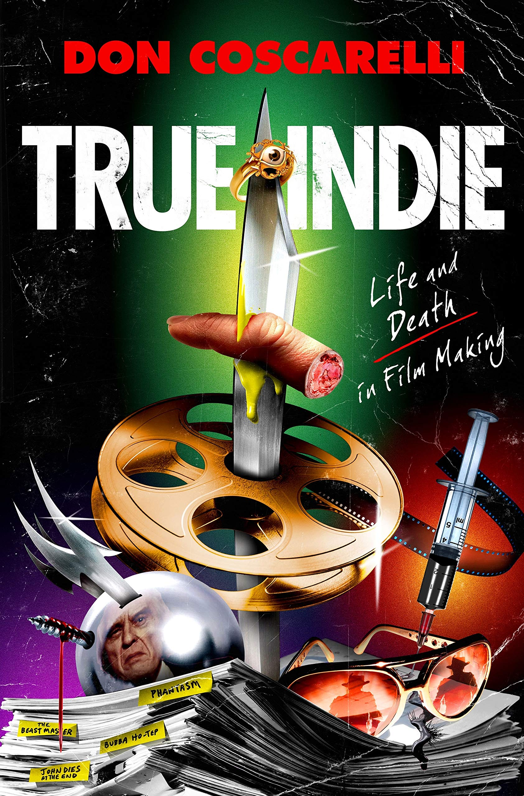 True Indie: Life and Death in Filmmaking: Don Coscarelli