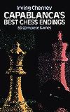 Capablanca's Best Chess Endings (Dover Chess)