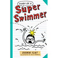 Diary of a Super Swimmer (Diary of a... Book 6)