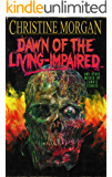 Dawn of the Living-Impaired and Other Messed Up Zombie Stories