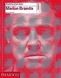 Marlon Brando: Anatomy of an actor