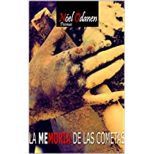 La Memoria de las Cometas (Poemas) (Spanish Edition) Mar 3, 2019