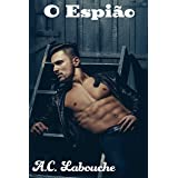 O Espião: A temperatura sobe: HHM Bissexual (Os Amantes Proibidos Livro 2)