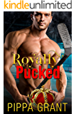 Royally Pucked: A Royal / Hockey / Accidental Pregnancy Romantic Comedy