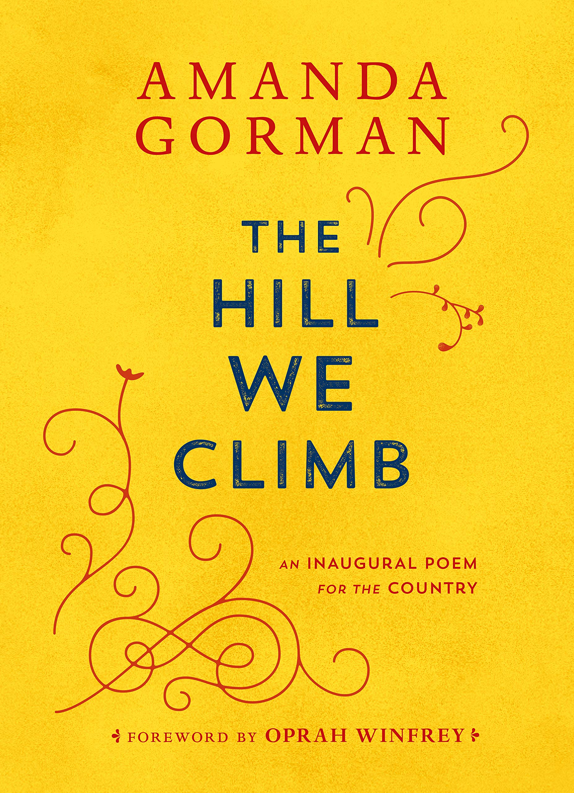 Amazon.com: The Hill We Climb: An Inaugural Poem for the Country  (9780593465271): Gorman, Amanda, Winfrey, Oprah: Books