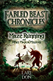 Maze Running and other Magical Missions (Fabled Beast Chronicles Book 4)