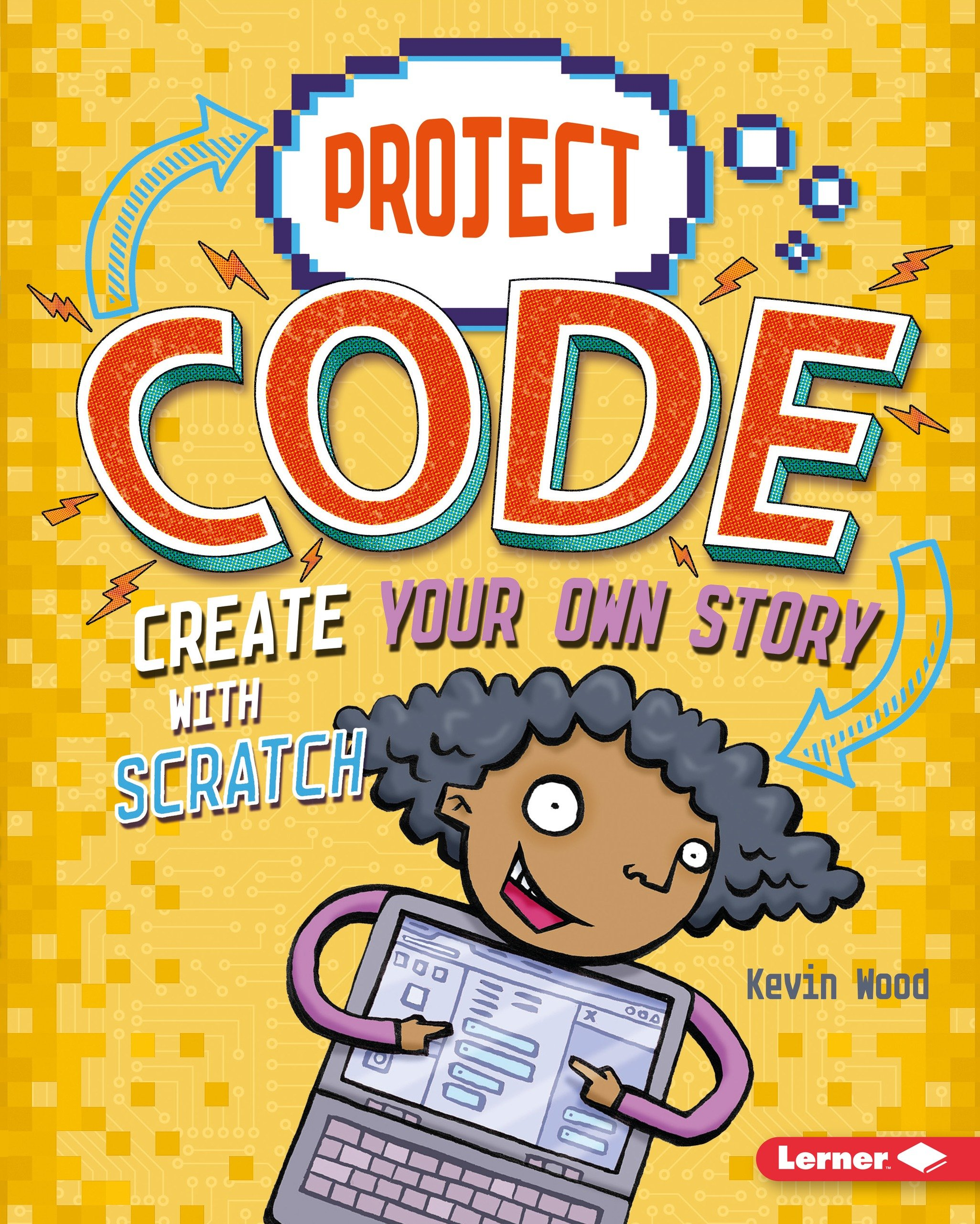 Create Your Own Story with Scratch (Project Code) by Lerner Pub Group