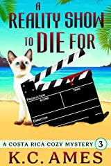 A Reality Show To Die For (Costa Rica Beach Cozy Mysteries Book 3) Kindle Edition