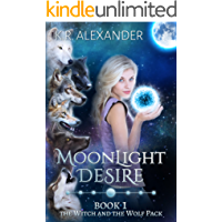 Moonlight Desire: A Reverse Harem Shifter Romance (The Witch and the Wolf Pack Book 1) (English Edition)