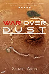 War Over Dust (Generation Mars Book 2) Kindle Edition