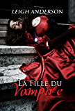 La Fille du Vampire (The Vampire's Daughter - French) (French Edition)