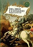 Dei, eroi e cavalieri dell'età medievale (Gherardo Casini Editore)