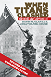 When Titans Clashed: How the Red Army Stopped Hitler (Modern War Studies) (English Edition)