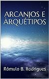 ARCANJOS E ARQUÉTIPOS