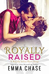 Royally Raised: A Royally Series Short Story (The Royally Series) (English Edition) eBook Kindle
