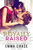 Royally Raised: A Royally Series Short Story (The Royally Series)