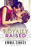 Royally Raised: A Royally Series Short Story (The Royally Series)