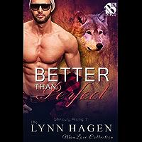 Better than Perfect [Mercury Rising 7] (Siren Publishing The Lynn Hagen ManLove Collection) (English Edition)