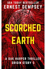 Scorched Earth: A Dak Harper Serial Thriller (The Relic Runner Origin Story Book 5) Kindle Edition