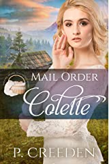 Mail Order Colette (Widows, Brides, and Secret Babies Book 3) Kindle Edition