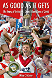 As Good as it Gets: The Story of St Helens' Grand Slam Class of 2006
