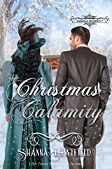 The Christmas Calamity: (A Sweet Victorian Holiday Romance) (Hardman Holidays Book 3) Kindle Edition