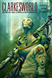 Clarkesworld: Year Three (Clarkesworld Anthology Book 3)