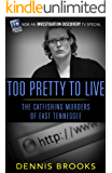Too Pretty To Live: The Catfishing Murders of East Tennessee (English Edition)